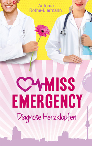Diagnose Herzklopfen (Miss Emergency, #2)