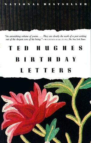 birthday letters by ted hughes reviews discussion With birthday letters book