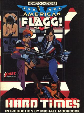 American Flagg!, Vol. 1: Hard Times Howard Chaykin