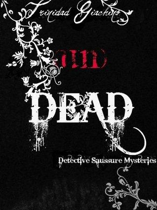 (un)DEAD (Detective Saussure Mysteries)
