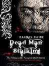 Dead Man Stalking by Rachel Caine
