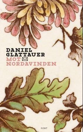 Mot nordavinden  by  Daniel Glattauer