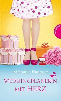 Weddingplanerin mit Herz  by  Michaela Hanauer