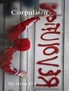 Corpalism by Arun D. Ellis