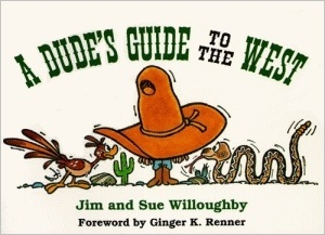 A Dudes Guide to the West Jim Willoughby