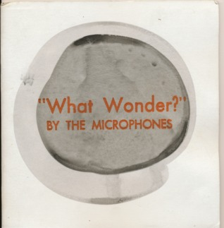 What Wonder: Collected Songs & Plays  by  Phil Elverum