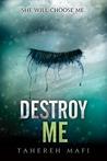 Destroy Me (Shatter Me, #1.5)
