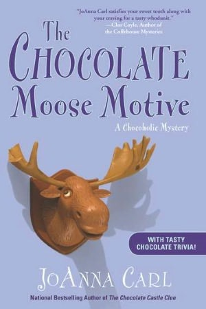 The Chocolate Moose Motive (2012) by JoAnna Carl