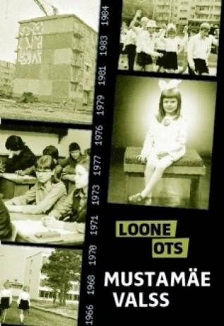 Mustamäe valss  by  Loone Ots