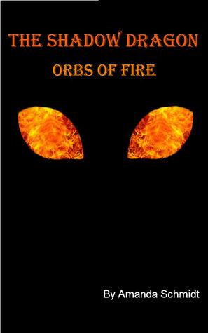 The Shadow Dragon: Obs of Fire Amanda Schmidt