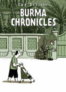 Burma Chronicles. Guy Delisle