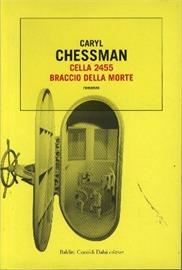 Cella 2455. Braccio della morte  by  Caryl Chessman