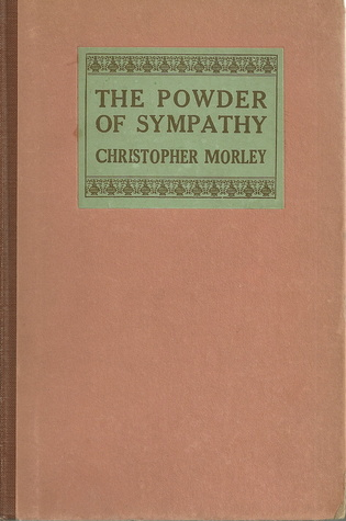 The Powder of Sympathy Christopher Morley