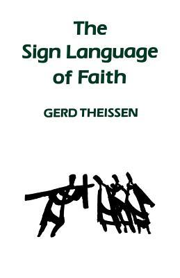 The Sign Language of Faith Gerd Theissen