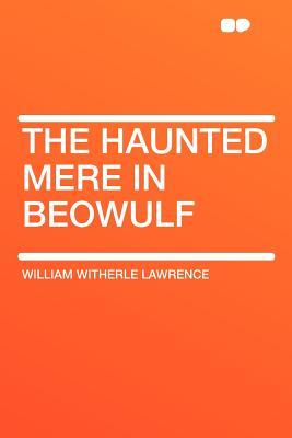 The Haunted Mere in Beowulf William Witherle Lawrence
