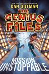 Mission Unstoppable (The Genius Files #1)