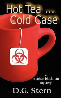 Hot Tea...Cold Case  by  D.G. Stern
