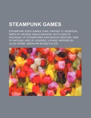 Steampunk Games: Bioshock, Dragonmech, Iron Kingdoms, Warmachine, Space: 1889, Shikkoku No Sharnoth: What a Beautiful Tomorrow Books LLC