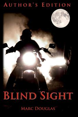 Blind Sight by Marc   Douglas