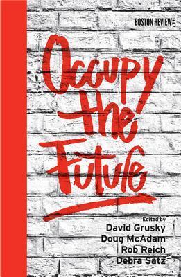Occupy the Future David B. Grusky