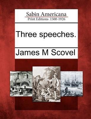 Three Speeches. James M. Scovel