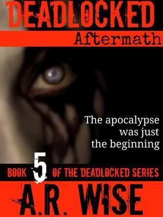 Deadlocked 5 (Deadlocked #5)  - A.R. Wise