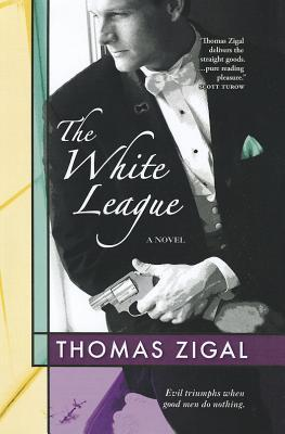 White League, The  by  Thomas Zigal