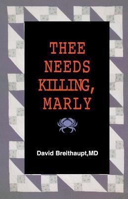 Thee Needs Killing Marly David Breithaupt