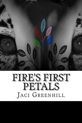 Fires First Petals  by  Jaci Greenhill