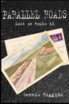 Parallel Roads (Lost on Route 66) by Dennis Higgins
