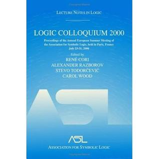 Logic Colloquium 2000 (Hardcover): Lecture Notes in Logic, 19  by  Rene Cori