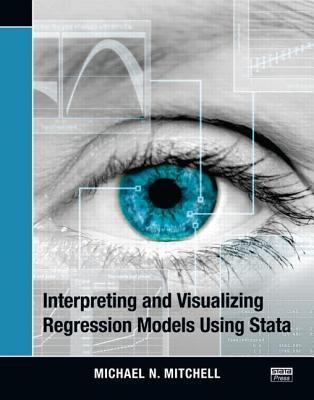 Interpreting and Visualizing Regression Models Using Stata Michael N. Mitchell