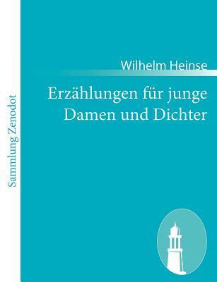 Erz Hlungen Fur Junge Damen Und Dichter  by  Wilhelm Heinse