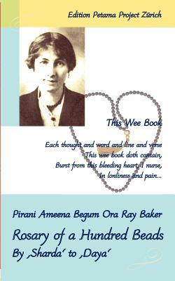 Rosary of a Hundred Beads  by  Ora Ray Baker Pirani Ameena Begum