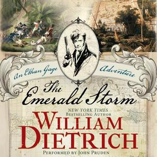 The Emerald Storm: An Ethan Gage Adventure (Book #5) William Dietrich