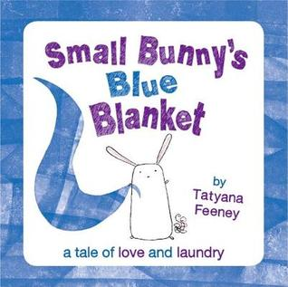 Small Bunny's Blue Blanket. by Tatyana Feeney (2012) by Tatyana Feeney