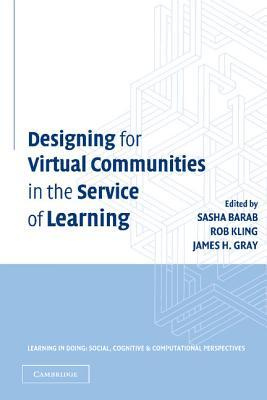 Designing for Virtual Communities in the Service of Learning Sasha Barab