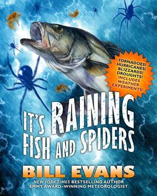Its Raining Fish and Spiders  by  Bill H. Evans