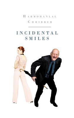 Incidental Smiles Harmohanlal Chhibber