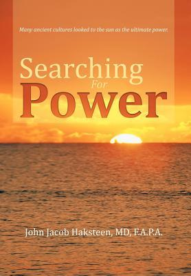 Searching for Power John Jacob Haksteen