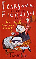 Fearsome Tales For Fiendish Kids  by  Jamie Rix