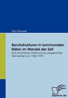 Berufsstrukturen in Kommunalen R Ten Im Wandel Der Zeit Udo Rosowski