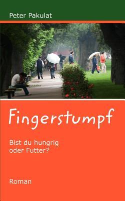 Fingerstumpf  by  Peter Pakulat