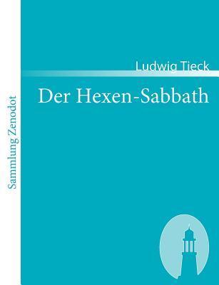 Der Hexen-Sabbath  by  Johann Ludwig Tieck