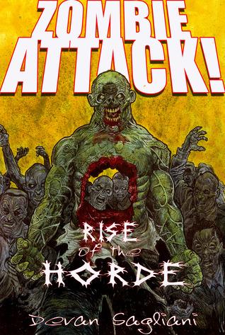 Rise of the Horde (Zombie Attack #1)  - Devan Sagliani