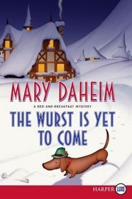 The Wurst Is Yet to Come (2012) by Mary Daheim