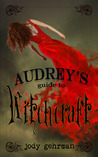 Audrey's Guide to Witchcraft (Audrey's Guides, #1)