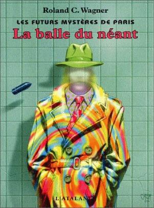 La Balle du néant (Les futurs mystères de Paris, #1)