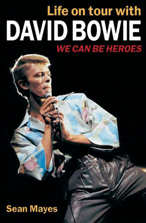 Life on Tour with David Bowie: We Can Be Heroes