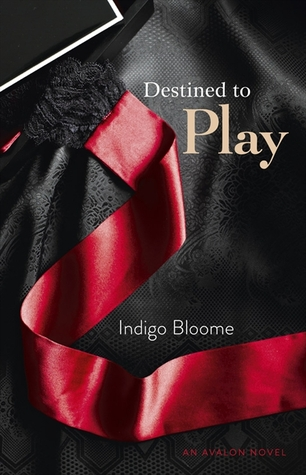Destined to Play (2012) by Indigo Bloome